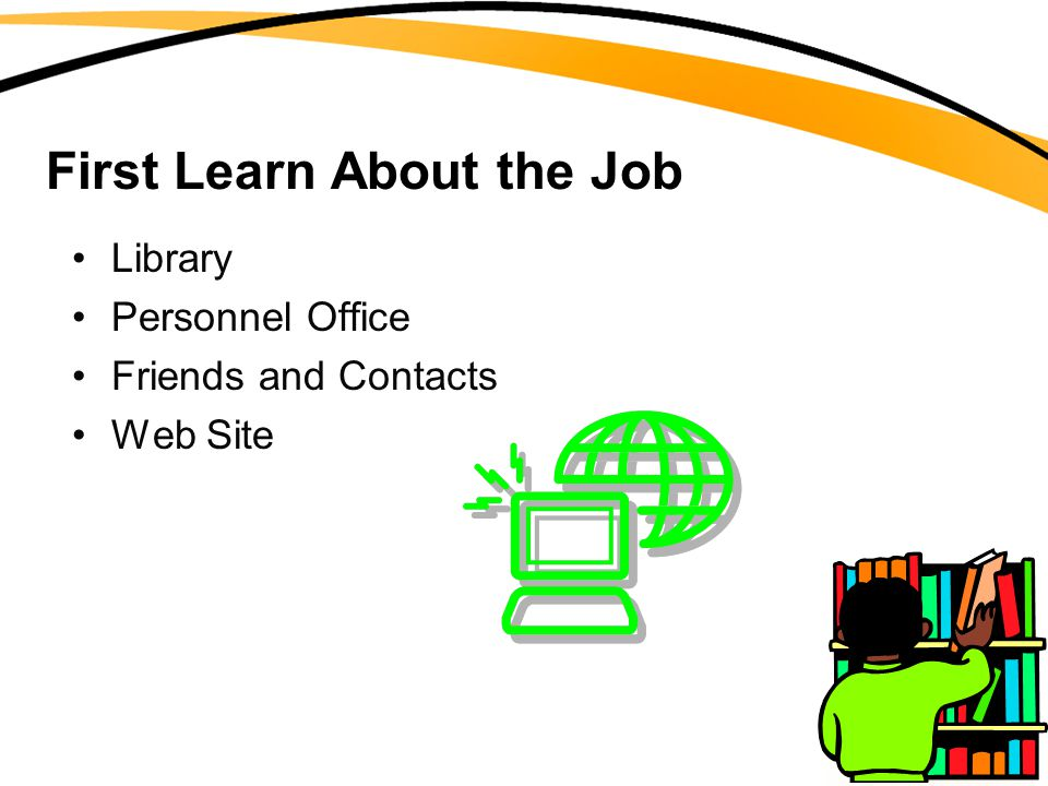 First Learn About the Job Library Personnel Office Friends and Contacts Web Site