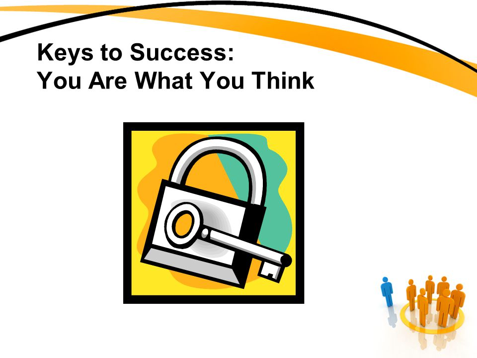 Keys to Success: You Are What You Think