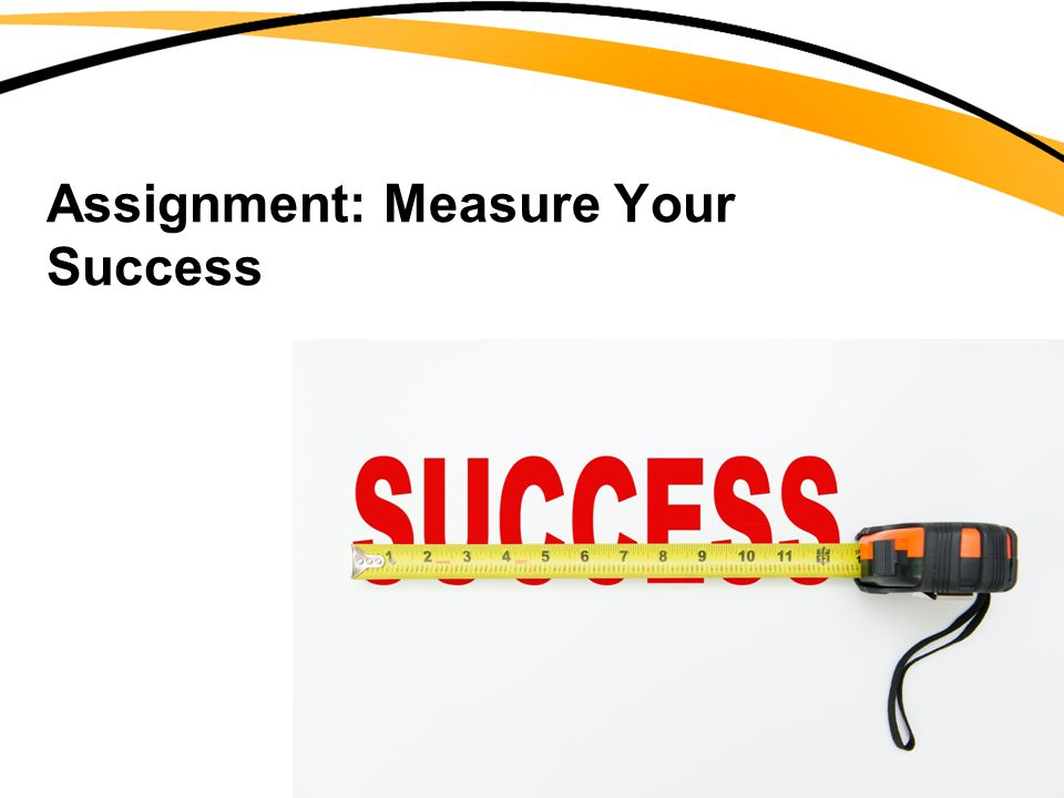 Assignment: Measure Your Success