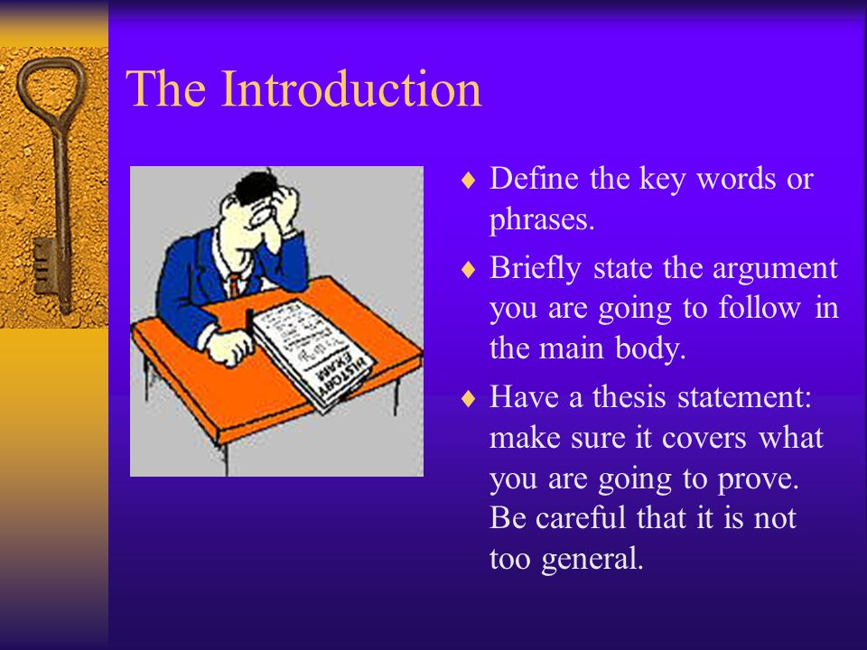 The Introduction  Define the key words or phrases.