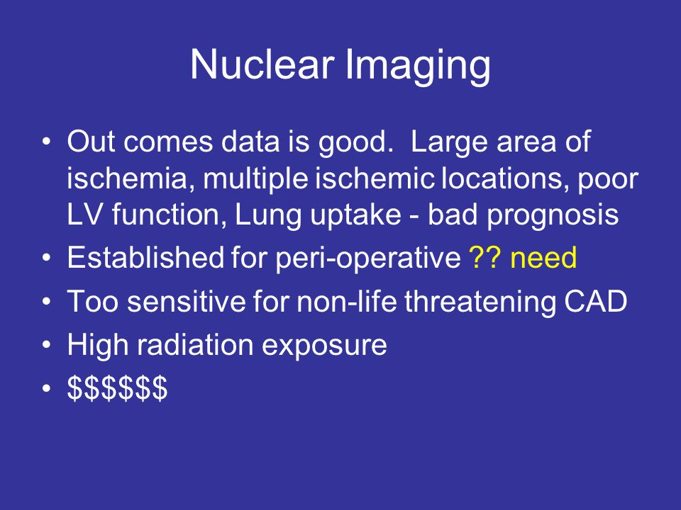 Nuclear Imaging Out comes data is good.