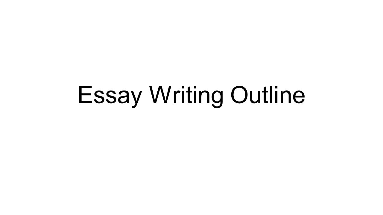 Example Of Thesis Statement For Argumentative Essay  Essay Writing Outline Examples Of Essay Papers also Persuasive Essay Sample Paper Essay Writing Outline I Introduction Elements Needed In  Research Paper Essay Format