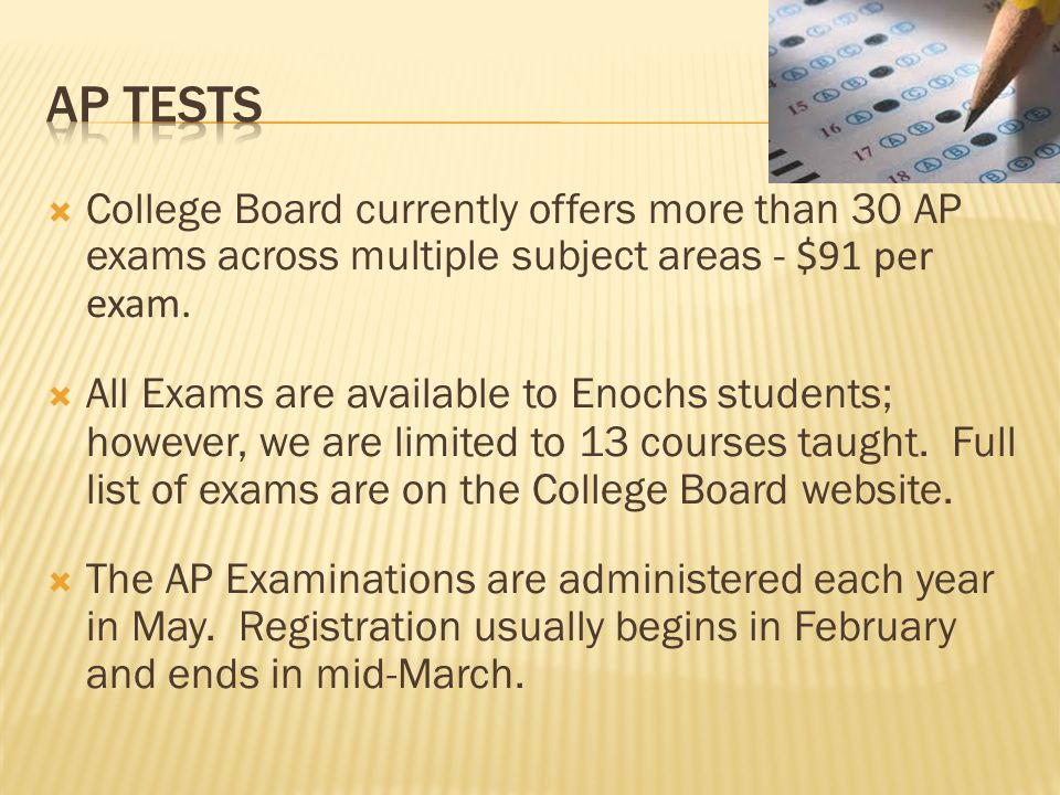  College Board currently offers more than 30 AP exams across multiple subject areas - $91 per exam.