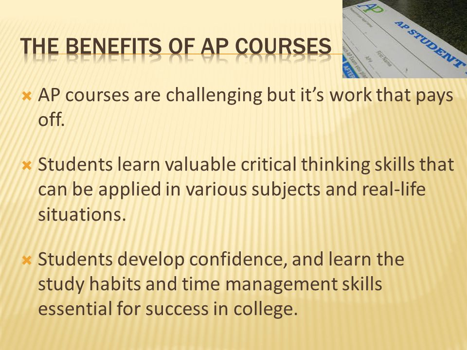  AP courses are challenging but it's work that pays off.