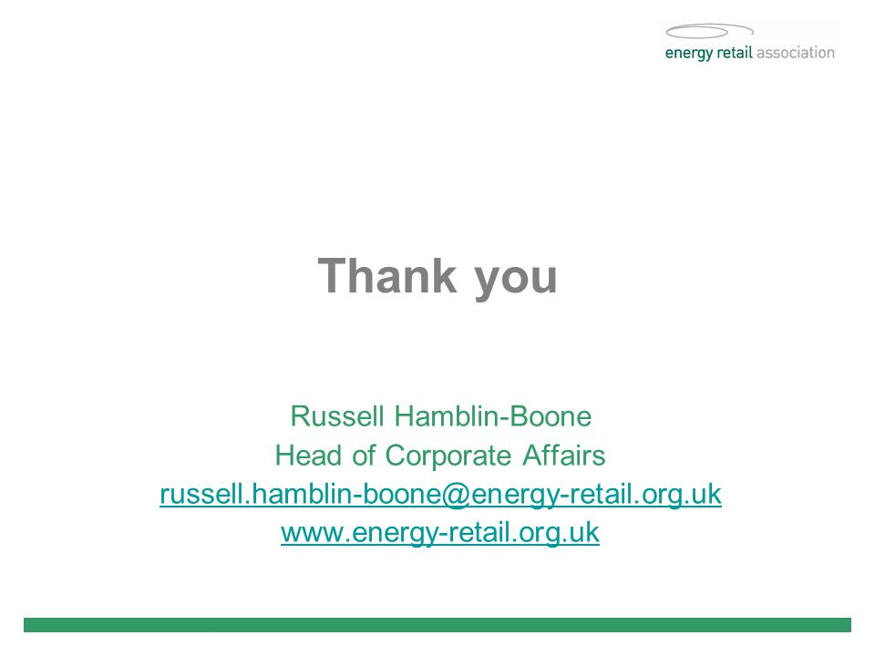 Thank you Russell Hamblin-Boone Head of Corporate Affairs
