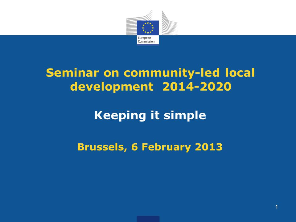 Seminar on community-led local development Keeping it simple Brussels, 6 February