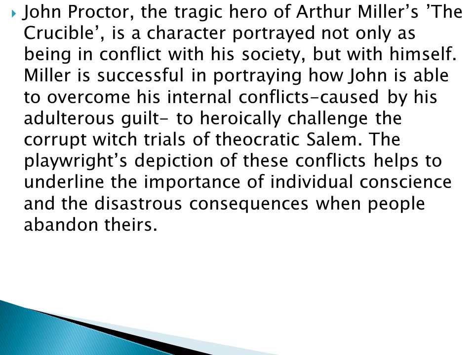 Critical Essay Technique  John Proctor The Tragic Hero Of Arthur  John Proctor The Tragic Hero Of Arthur Millers The Crucible Is Research Paper Samples Essay also Reflective Essay Thesis  Argumentative Essay Thesis Statement