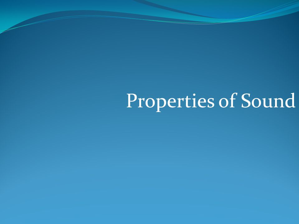Properties of Sound