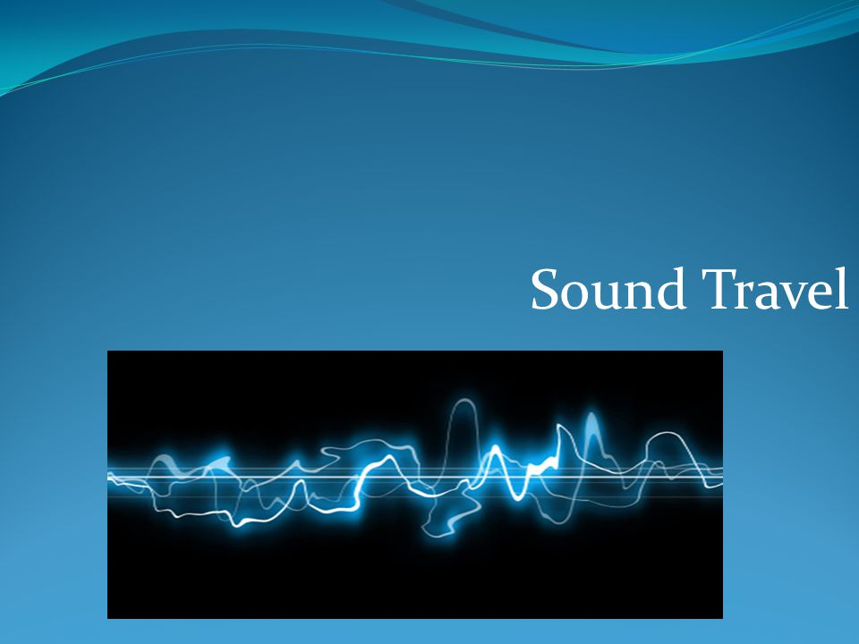 Sound Travel