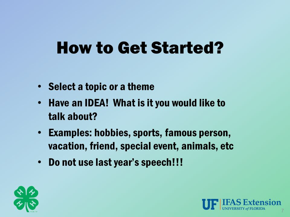 How to Get Started. Select a topic or a theme Have an IDEA.