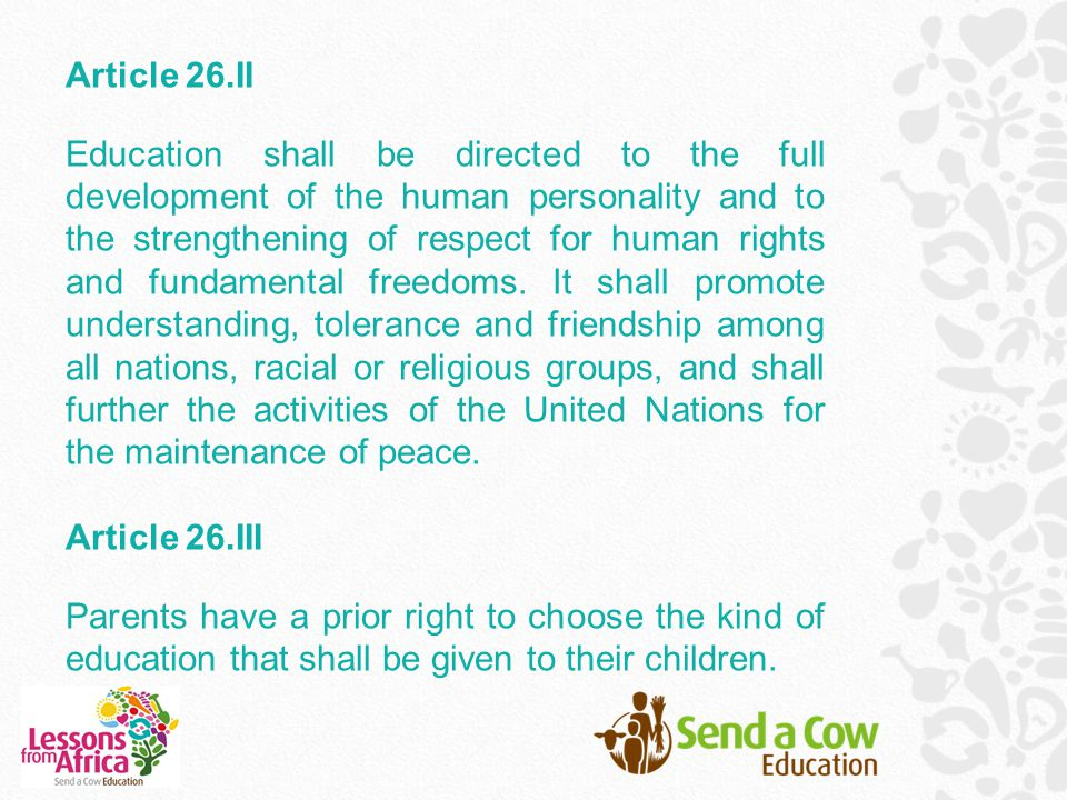 Article 26.II Education shall be directed to the full development of the human personality and to the strengthening of respect for human rights and fundamental freedoms.