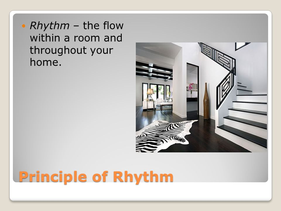 5 Principle of Rhythm Rhythm \u2013 the flow within a room and throughout your home. & Principles \u0026 Elements Interior Design Evaluates. Principles of ...