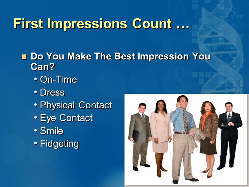 020870A01_LT 18 First Impressions Count … Do You Make The Best Impression You Can.