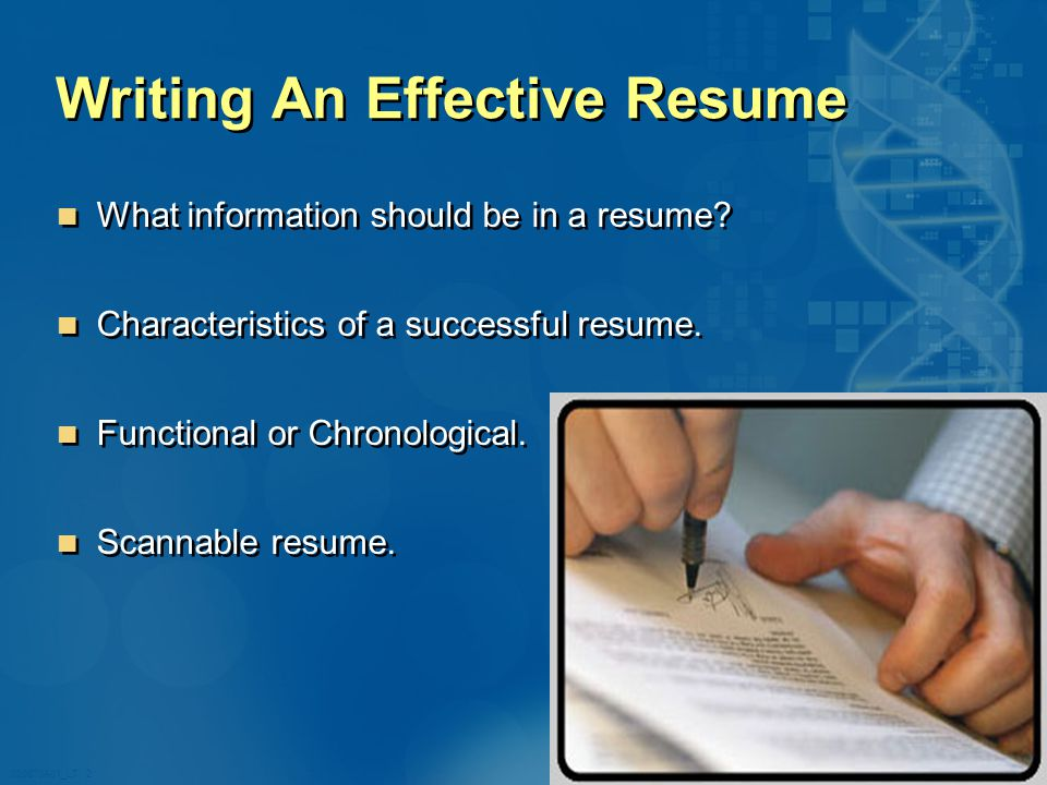020870A01_LT 2 Writing An Effective Resume What information should be in a resume.
