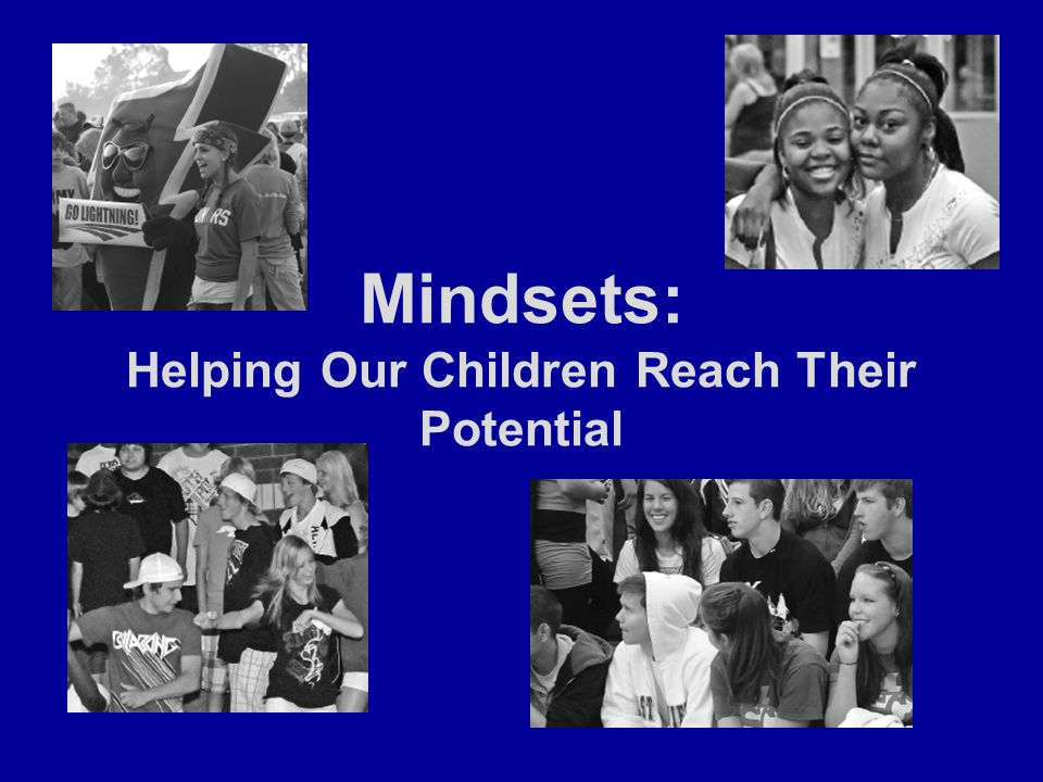 Mindsets: Helping Our Children Reach Their Potential