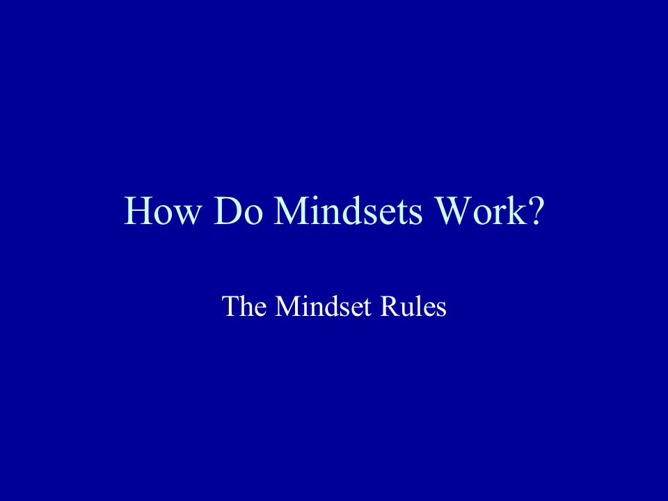 How Do Mindsets Work The Mindset Rules