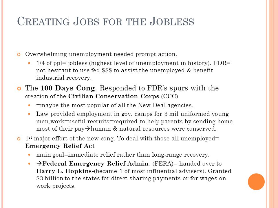 C REATING J OBS FOR THE J OBLESS Overwhelming unemployment needed prompt action.
