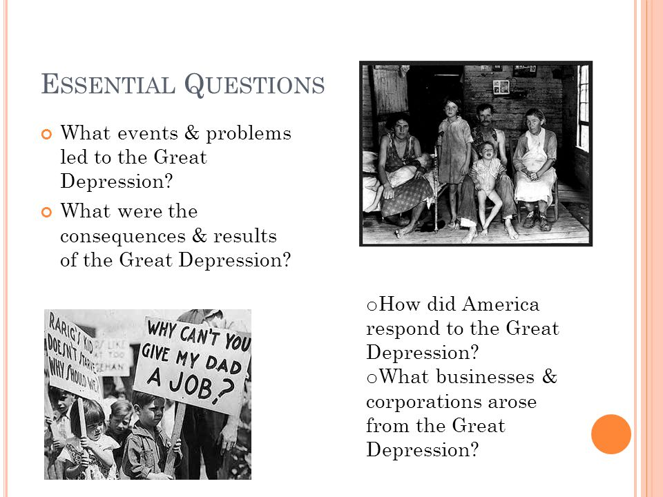 E SSENTIAL Q UESTIONS What events & problems led to the Great Depression.