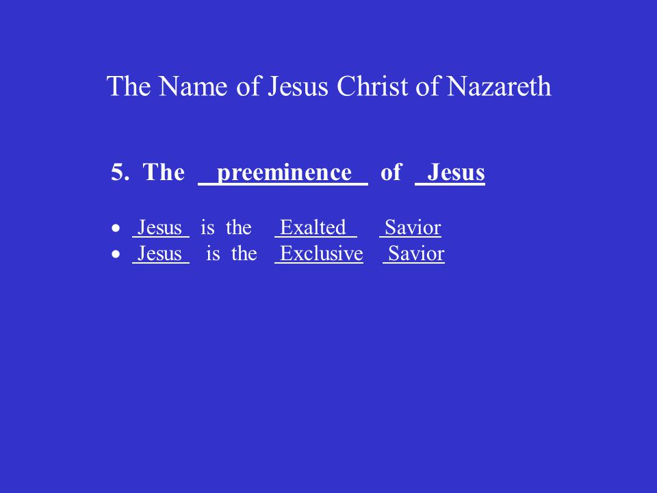 The Name of Jesus Christ of Nazareth 5.