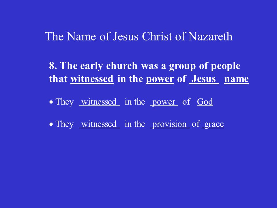 The Name of Jesus Christ of Nazareth 8.