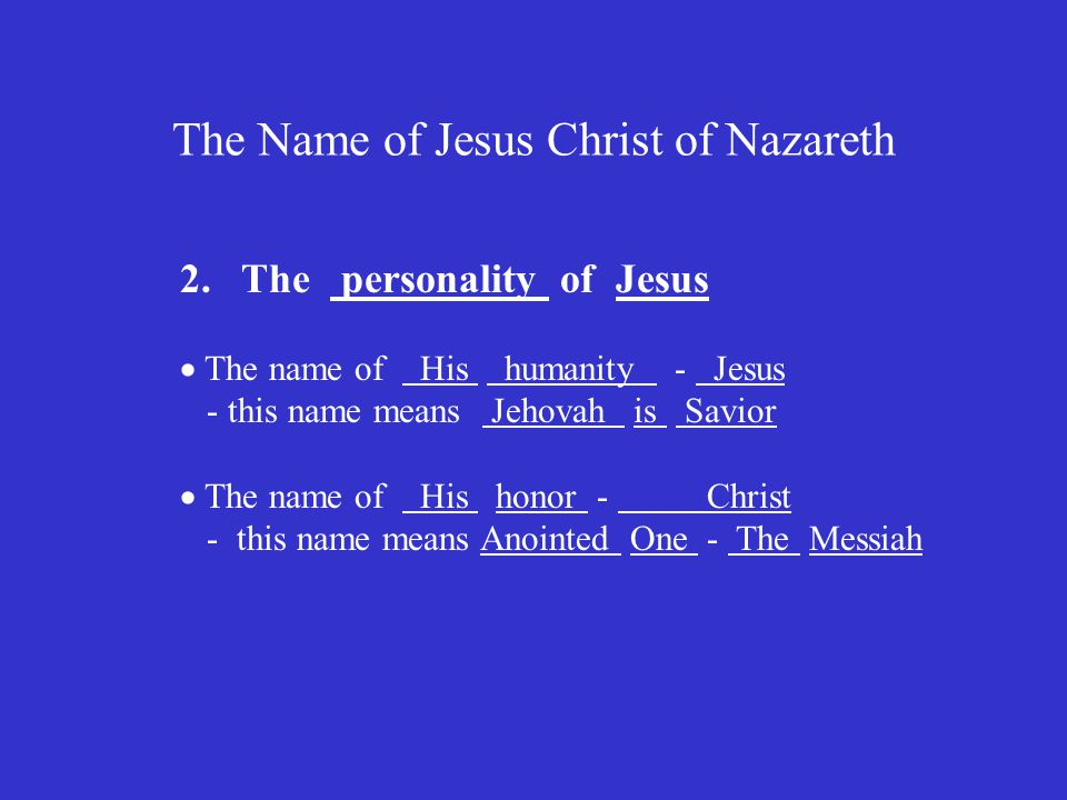 The Name of Jesus Christ of Nazareth 2.