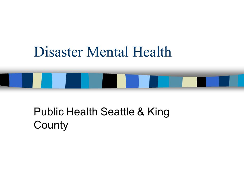 Disaster Mental Health Public Health Seattle & King County