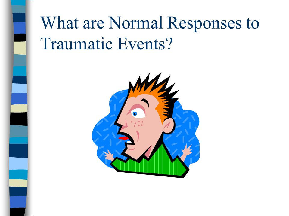 What are Normal Responses to Traumatic Events