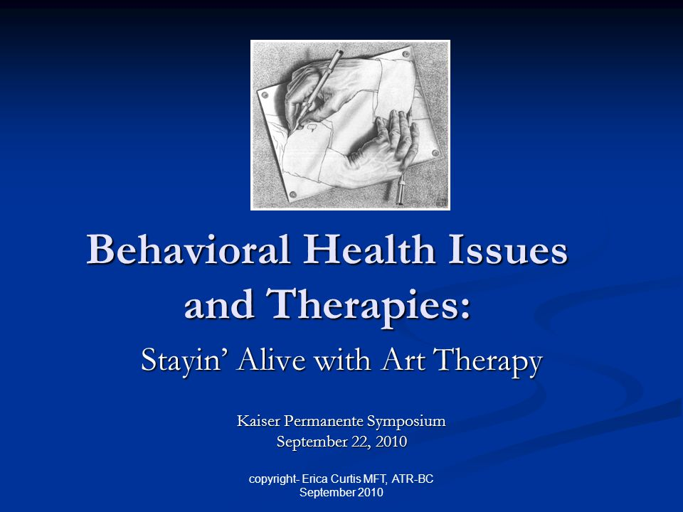 Copyright Erica Curtis Mft Atr Bc September 2010 Behavioral Health
