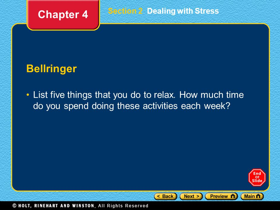 Section 2 Dealing with Stress Bellringer List five things that you do to relax.