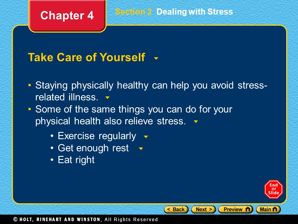 Section 2 Dealing with Stress Take Care of Yourself Staying physically healthy can help you avoid stress- related illness.