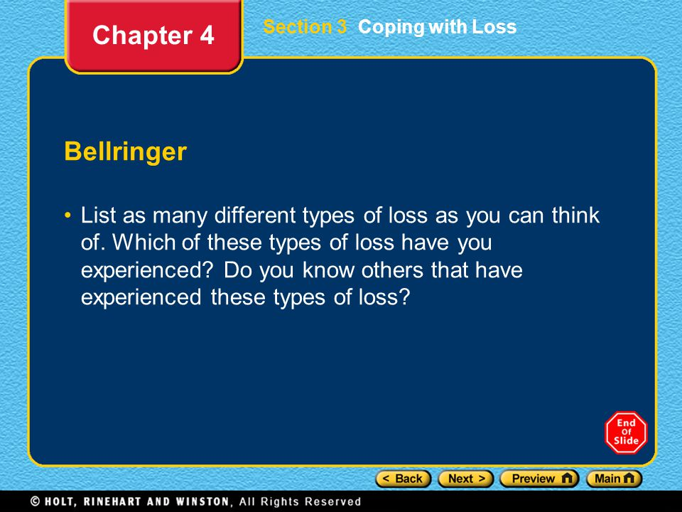 Section 3 Coping with Loss Bellringer List as many different types of loss as you can think of.