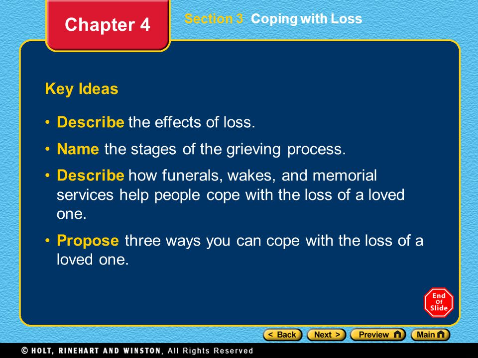 Section 3 Coping with Loss Key Ideas Describe the effects of loss.