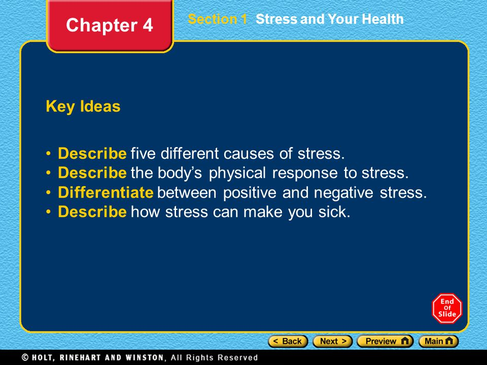Section 1 Stress and Your Health Key Ideas Describe five different causes of stress.