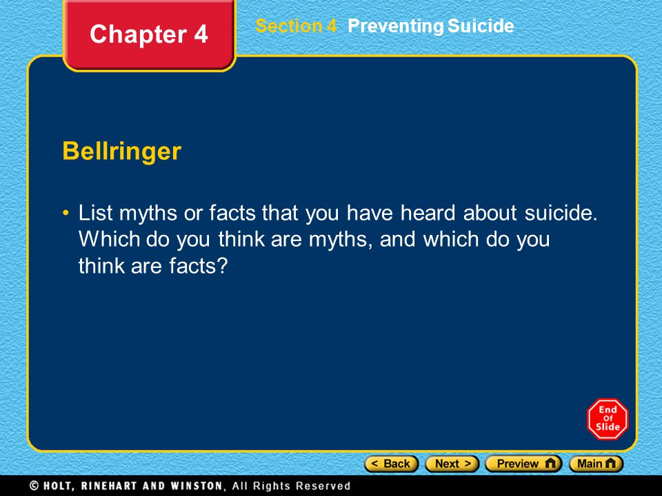 Section 4 Preventing Suicide Bellringer List myths or facts that you have heard about suicide.