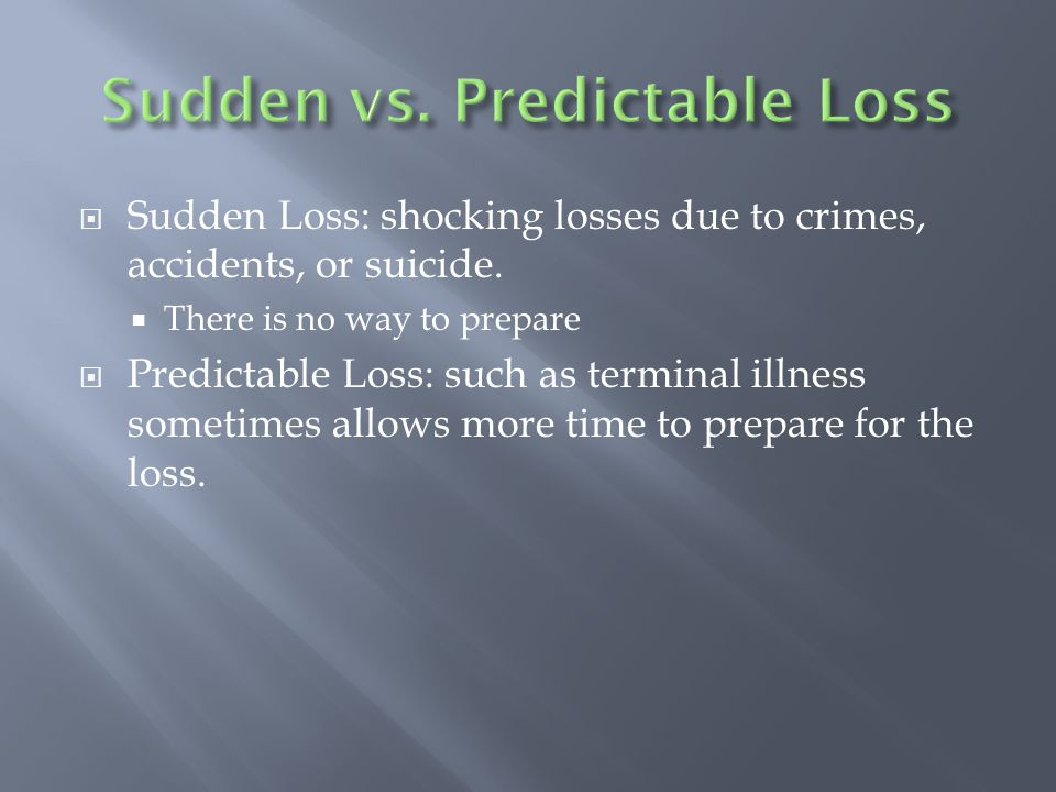  Sudden Loss: shocking losses due to crimes, accidents, or suicide.