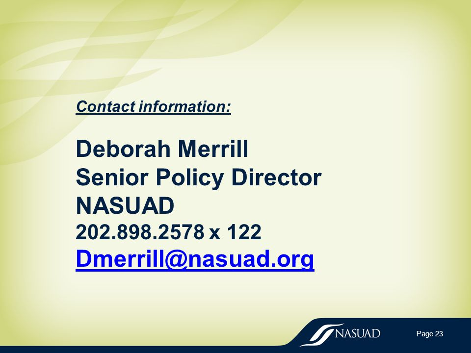 Contact information: Deborah Merrill Senior Policy Director NASUAD x 122  Page 23