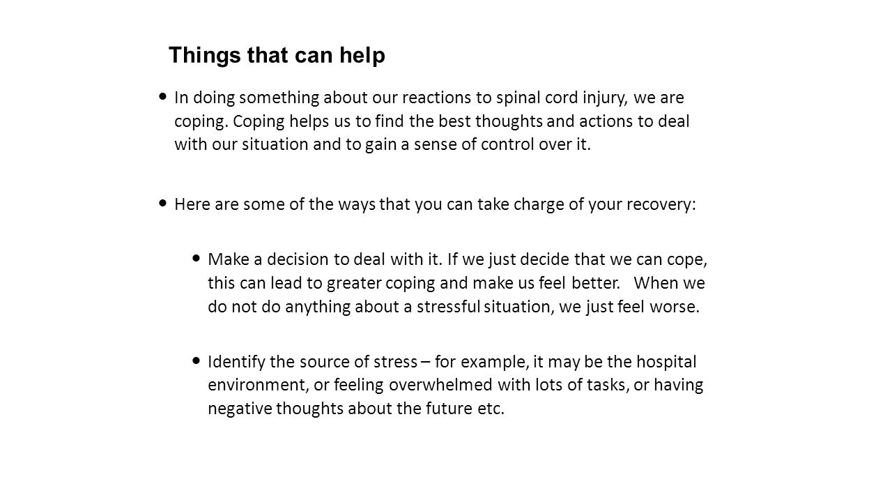 Things that can help In doing something about our reactions to spinal cord injury, we are coping.