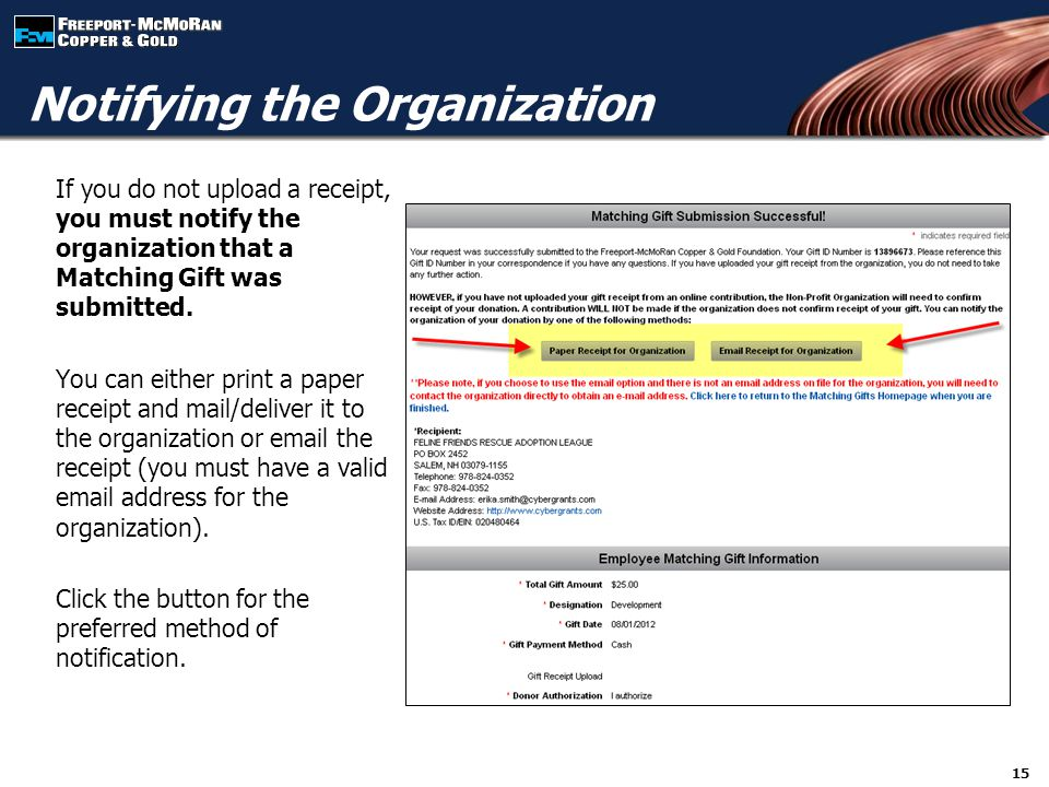If you do not upload a receipt, you must notify the organization that a Matching Gift was submitted.