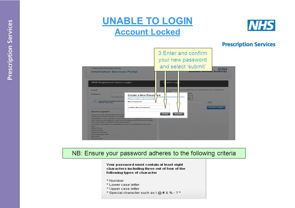 UNABLE TO LOGIN Account Locked 3.Enter and confirm your new password and select 'submit' NB: Ensure your password adheres to the following criteria