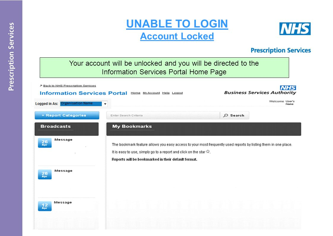 UNABLE TO LOGIN Account Locked - Reports will be bookmarked in their default format Your account will be unlocked and you will be directed to the Information Services Portal Home Page