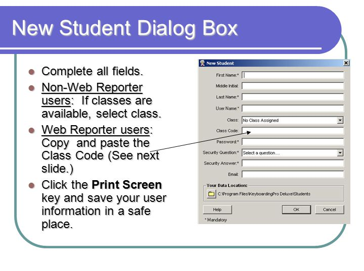 New Student Dialog Box Complete all fields. Complete all fields.