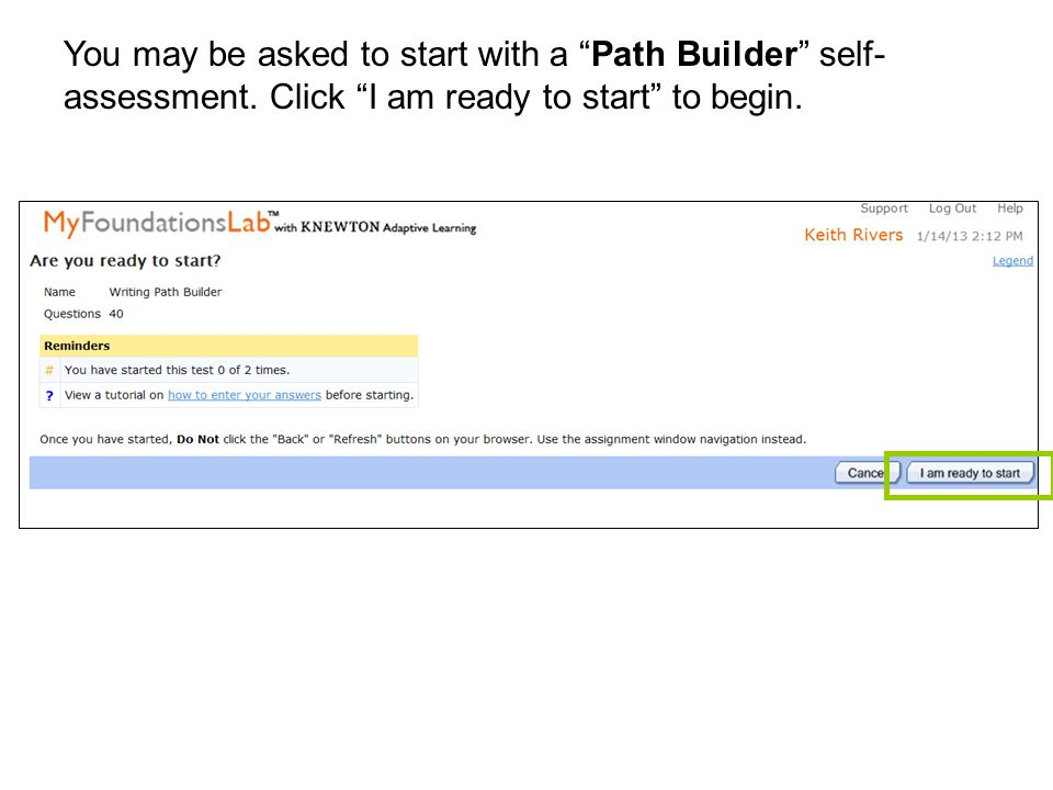 You may be asked to start with a Path Builder self- assessment.