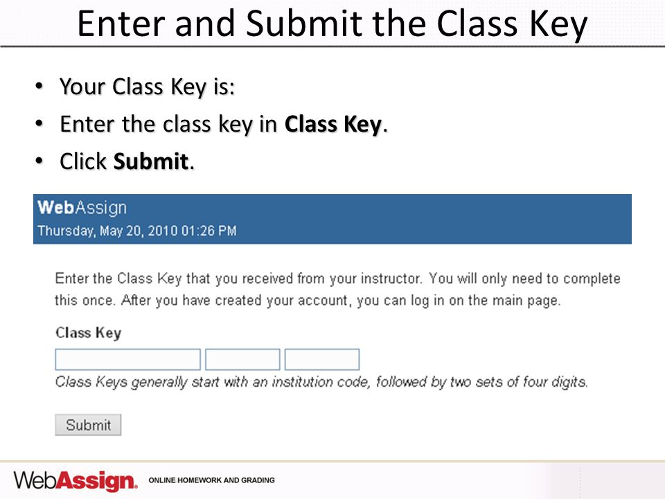 Enter and Submit the Class Key Your Class Key is: Your Class Key is: Enter the class key in Class Key.