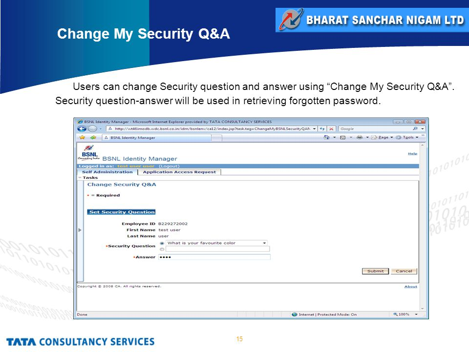 15 Users can change Security question and answer using Change My Security Q&A .