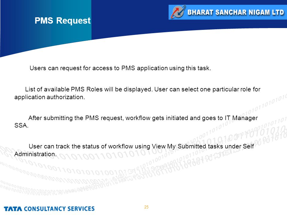 25 Users can request for access to PMS application using this task.