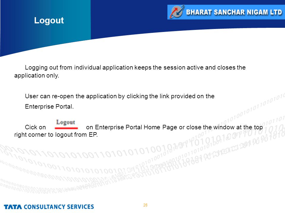 28 Logging out from individual application keeps the session active and closes the application only.