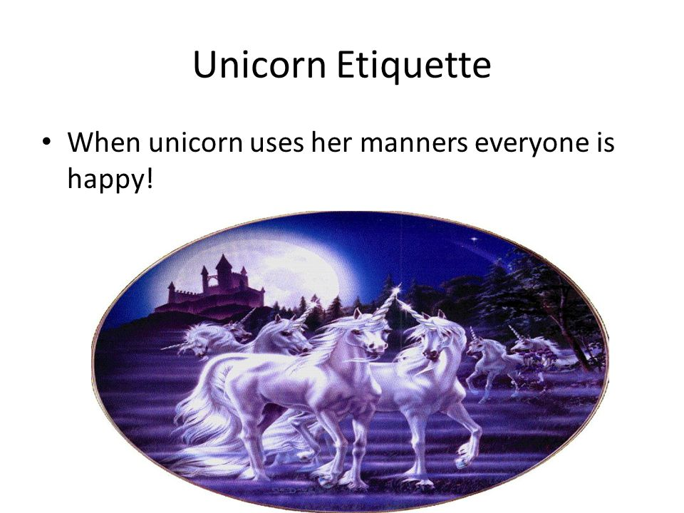 Unicorn Etiquette When unicorn uses her manners everyone is happy!