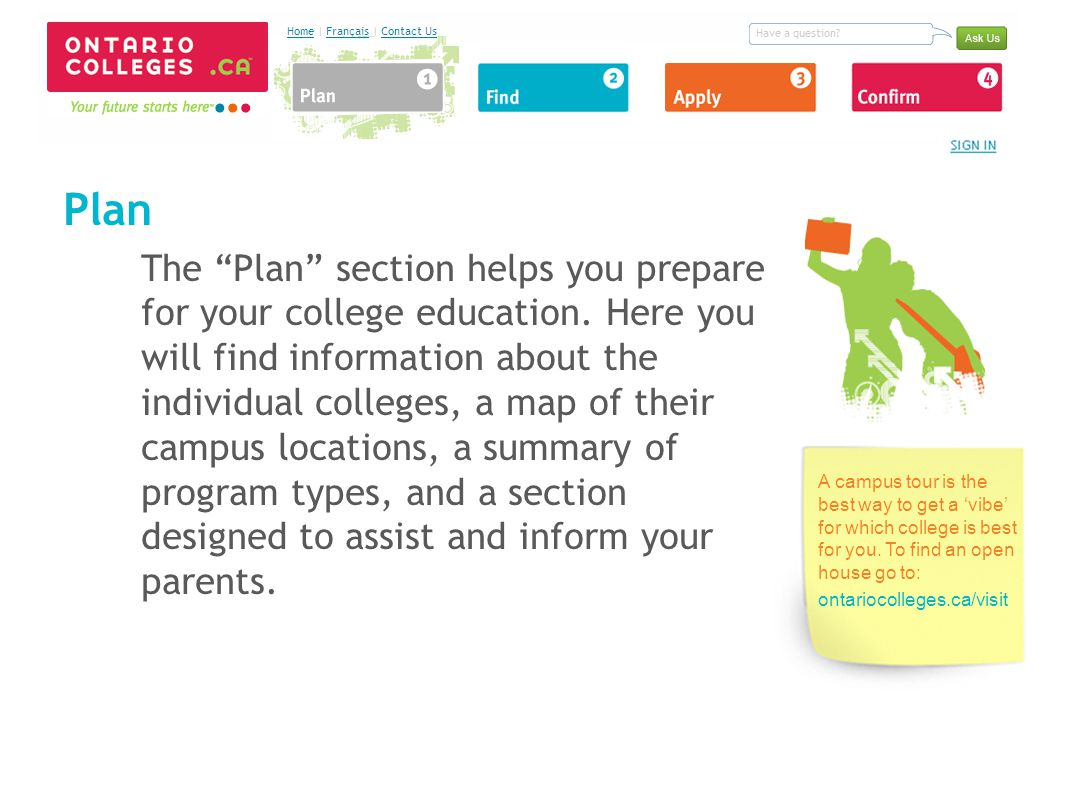 Plan The Plan section helps you prepare for your college education.