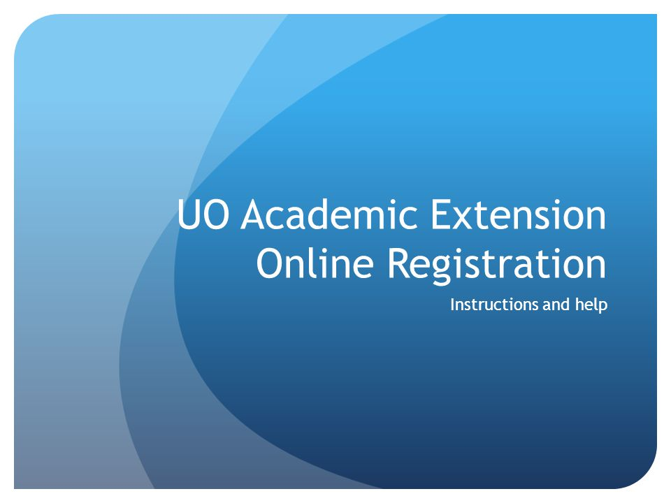 UO Academic Extension Online Registration Instructions and help