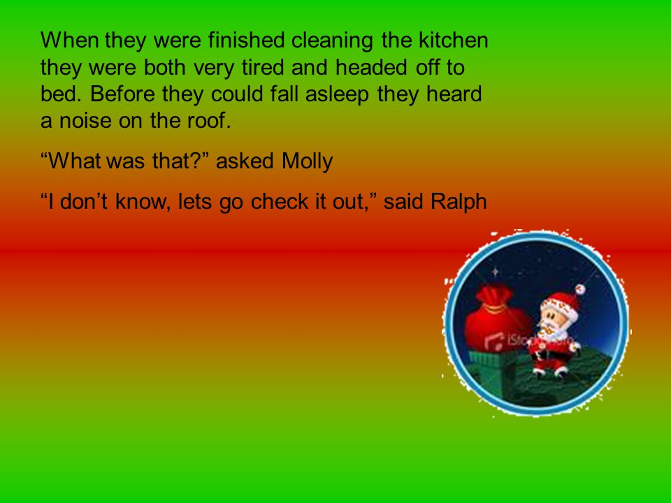 When they were finished cleaning the kitchen they were both very tired and headed off to bed.